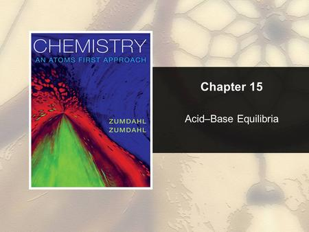 Chapter 15 Acid–Base Equilibria.