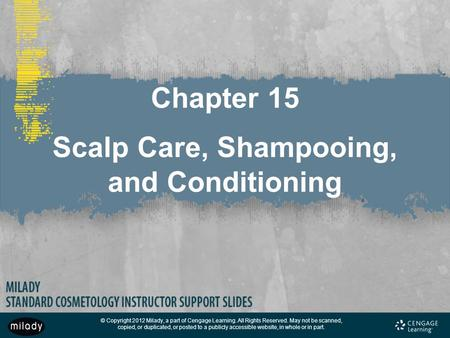 Chapter 15 Scalp Care, Shampooing, and Conditioning