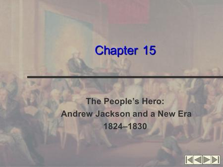 The People's Hero: Andrew Jackson and a New Era 1824–1830