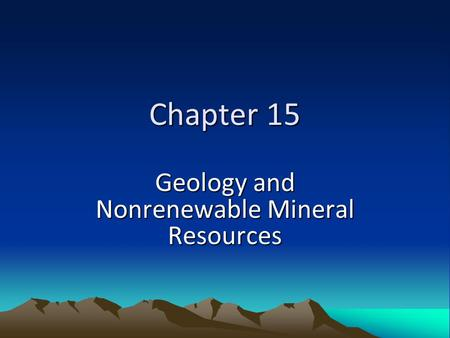 Geology and Nonrenewable Mineral Resources