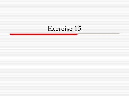 Exercise 15. No.1  (Worse) Incomplete data is commonly referred to as censored data and often occurs when the response variable is time to failure, e.g.,