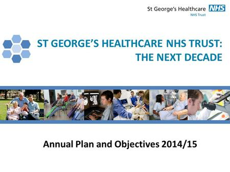 ST GEORGE'S HEALTHCARE NHS TRUST: THE NEXT DECADE