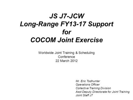 JS J7-JCW Long-Range FY13-17 Support for COCOM Joint Exercise