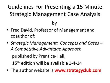 by Fred David, Professor of Management and coauthor of: