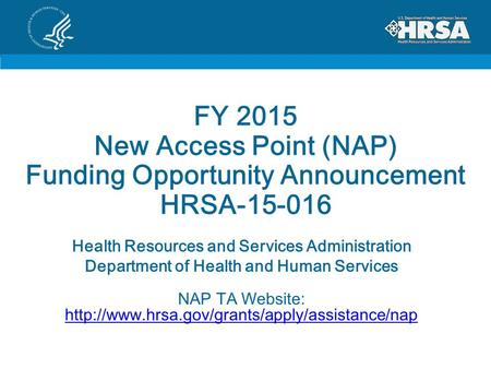 FY New Access Point (NAP)   Funding Opportunity   Announcement HRSA