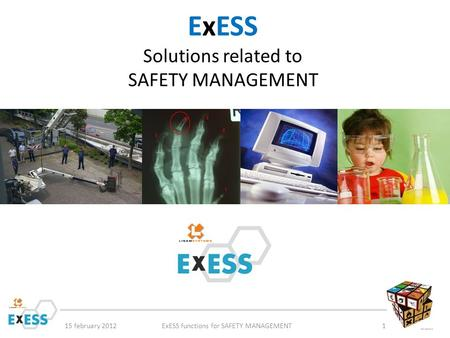 ExESS Solutions related to SAFETY MANAGEMENT 15 february 2012ExESS functions for SAFETY MANAGEMENT1.