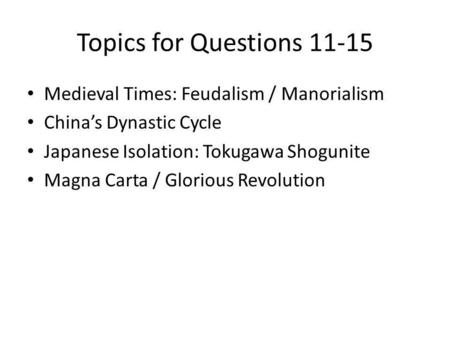 Topics for Questions Medieval Times: Feudalism / Manorialism