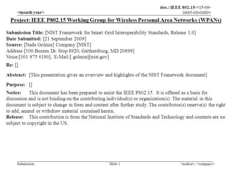 Doc.: IEEE 802.15- Submission, Slide 1 Project: IEEE P802.15 Working Group for Wireless Personal Area Networks (WPANs) Submission Title: [NIST Framework.