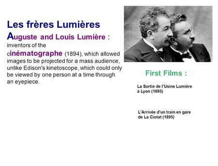 Auguste and Louis Lumière : inventors of the