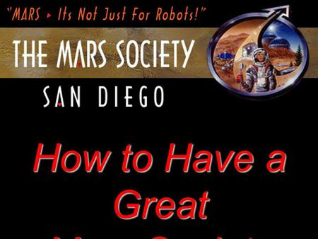 TMS-SD Title How to Have a Great Mars Society Chapter.