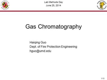 Lab Methods Day June 25, 2014 Gas Chromatography