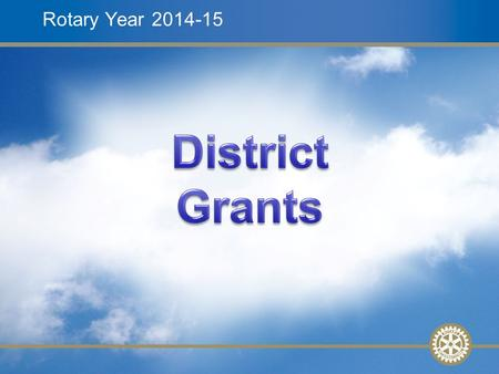 1 Global GrantsSlide 1 Mentor Training – 27 February 2010 Rotary Year 2014-15.
