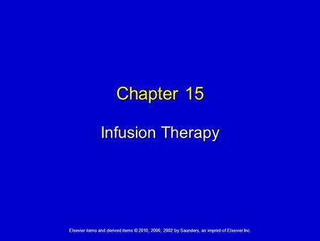 Chapter 15 Infusion Therapy.