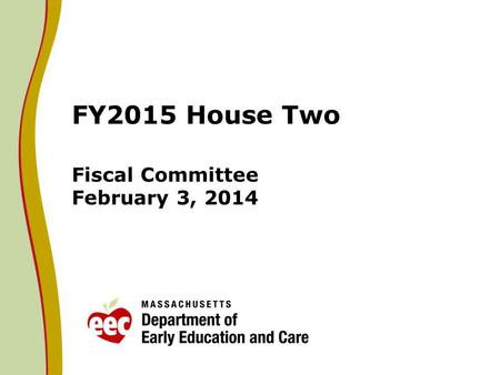 FY2015 House Two Fiscal Committee February 3, 2014.