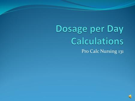 Dosage per Day Calculations