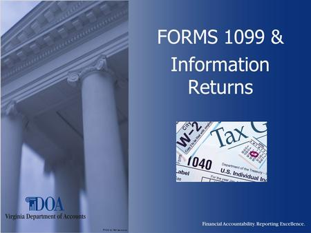 Photo by Karl Steinbrenner FORMS 1099 & Information Returns.