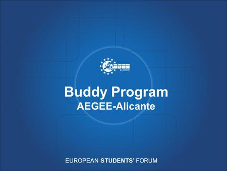 EUROPEAN STUDENTS' FORUM Buddy Program AEGEE-Alicante.