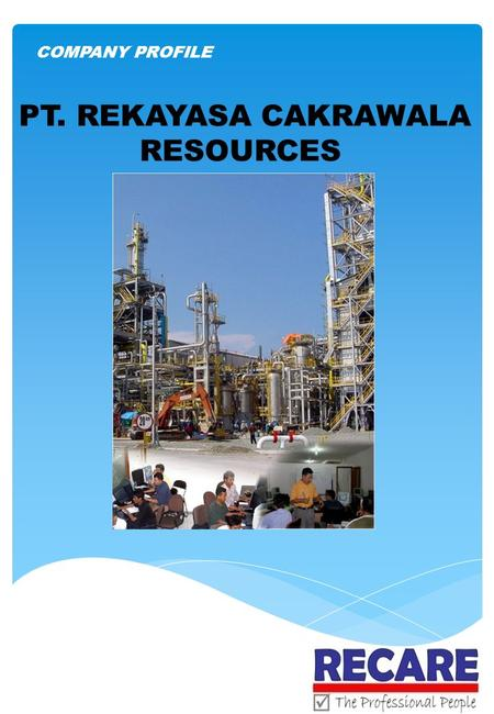 PT. REKAYASA CAKRAWALA RESOURCES