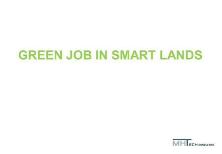 GREEN JOB IN SMART LANDS CONSULTING. SUSTAINABLE URBANISM SUSTAINABLE ECONOMY CITYSMART CITY SMART LAND CÁCERES EXAMPLE RIBERA DEL MARCO EMPLEO VERDE.