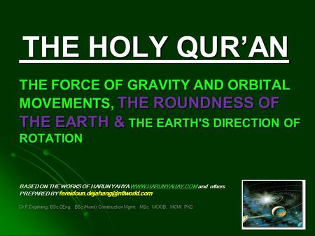THE HOLY QUR'AN THE FORCE OF GRAVITY AND ORBITAL MOVEMENTS, THE ROUNDNESS OF THE EARTH & THE EARTH'S DIRECTION OF ROTATION BASED ON THE WORKS OF HARUN.