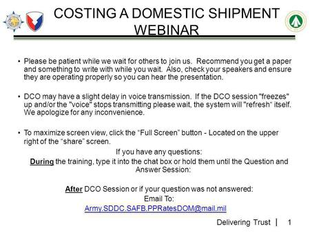 Delivering Trust COSTING A DOMESTIC SHIPMENT WEBINAR Please be patient while we wait for others to join us. Recommend you get a paper and something to.
