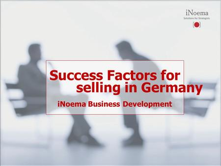 Success Factors for iNoema Business Development selling in Germany.