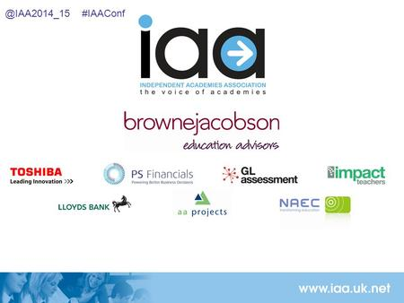 @IAA2014_15 #IAAConf. IAA Autumn National Conference Life after Gove – Which way now for our #IAAConf.