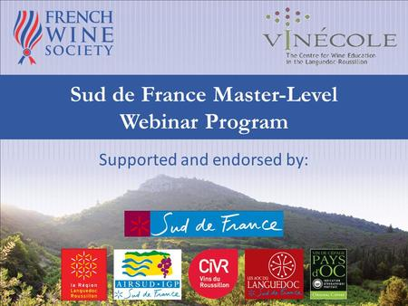Supported and endorsed by: Sud de France Master-Level Webinar Program.