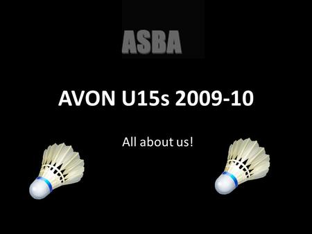 AVON U15s 2009-10 All about us! And old players continued.