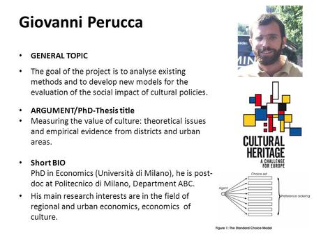 Giovanni Perucca GENERAL TOPIC The goal of the project is to analyse existing methods and to develop new models for the evaluation of the social impact.
