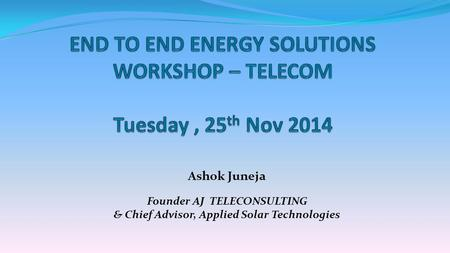 END TO END ENERGY SOLUTIONS WORKSHOP – TELECOM Tuesday , 25th Nov 2014