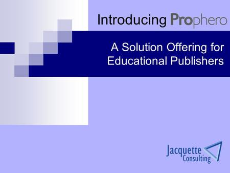 A Solution Offering for Educational Publishers Introducing.
