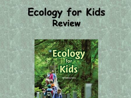 Ecology for Kids Review.