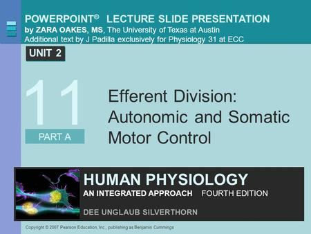 POWERPOINT ® LECTURE SLIDE PRESENTATION by ZARA OAKES, MS, The University of Texas at Austin Additional text by J Padilla exclusively for Physiology 31.