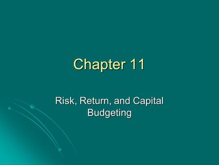 Chapter 11 Risk, Return, and Capital Budgeting. Topics Covered Measuring Market Risk Measuring Market Risk Portfolio Betas Portfolio Betas Risk and Return.