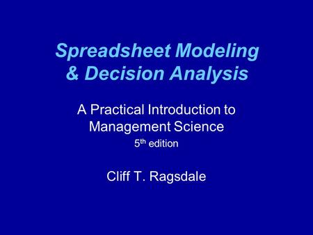 Spreadsheet Modeling & Decision Analysis
