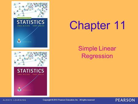 Copyright © 2013 Pearson Education, Inc. All rights reserved Chapter 11 Simple Linear Regression.