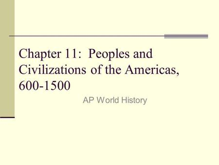 Chapter 11: Peoples and Civilizations of the Americas,