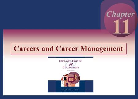 Copyright © 2002 by The McGraw-Hill Companies, Inc. All rights reserved. 11 - 1 11 Chapter Careers and Career Management.