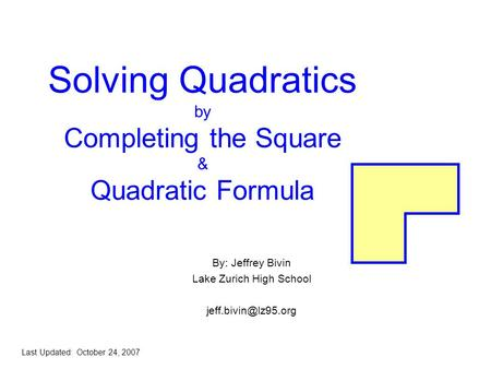 Solving Quadratics by Completing the Square & Quadratic Formula