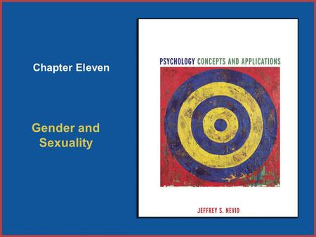 Copyright © Houghton Mifflin Company. All rights reserved. 11–1 Chapter Eleven Gender and Sexuality.