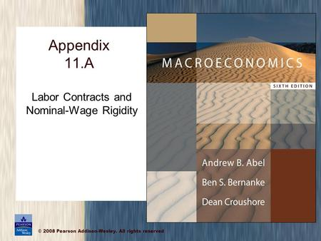 © 2008 Pearson Addison-Wesley. All rights reserved Appendix 11.A Labor Contracts and Nominal-Wage Rigidity.