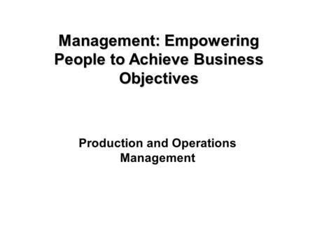 Copyright © 2005 by South-Western, a division of Thomson Learning, Inc. All rights reserved. 11-1 Production and Operations Management Management: Empowering.