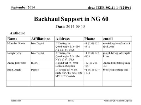 Submission doc.: IEEE 802.11-14/1249r1 Backhaul Support in NG 60 September 2014 Monisha Ghosh (InterDigital)Slide 1 Authors: Date: 2014-09-15.