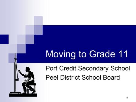 1 Moving to Grade 11 Port Credit Secondary School Peel District School Board.
