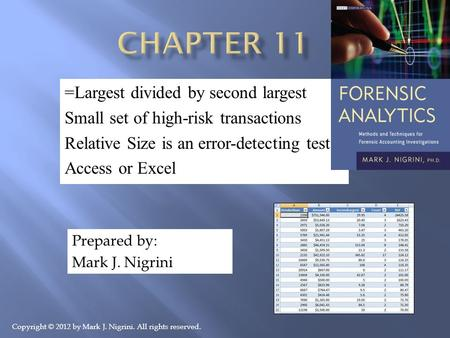 =Largest divided by second largest Small set of high-risk transactions Relative Size is an error-detecting test Access or Excel Prepared by: Mark J. Nigrini.