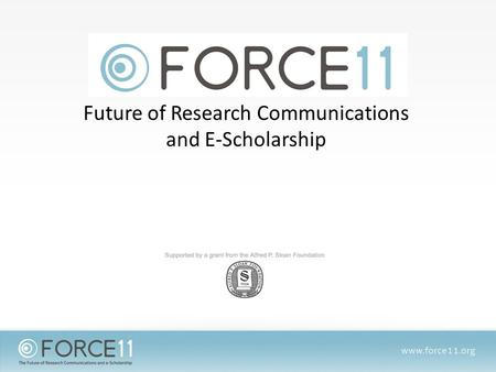 Future of Research Communications and E-Scholarship.