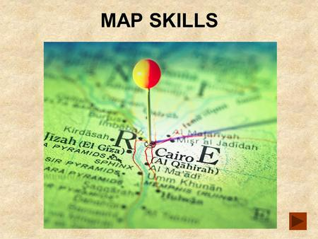 MAP SKILLS. Map skills You may be expected to use maps in your final exam. Candidates often shy away from questions that use maps because of a lack of.