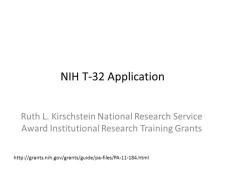 NIH T-32 Application Ruth L. Kirschstein National Research Service Award Institutional Research Training Grants
