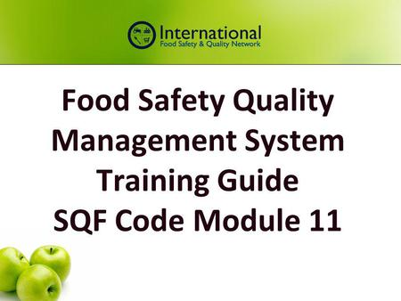 Food Safety Quality Management System Training Guide SQF Code Module 11.